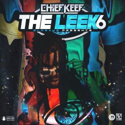 Chief Keef - The Leek, Vol. 6 [iTunes Plus AAC M4A]