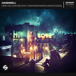 Hardwell - How You Love Me (feat. Conor Maynard & Snoop Dogg) - Single [iTunes Plus AAC M4A]
