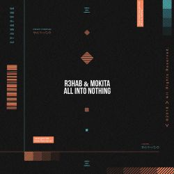 R3HAB & Mokita - All into Nothing - Single [iTunes Plus AAC M4A]