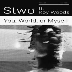 Stwo - You, World, or Myself (feat. Roy Woods) - Single [iTunes Plus AAC M4A]