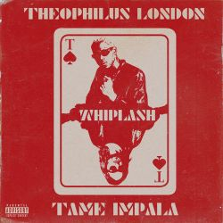 Theophilus London - Whiplash (feat. Tame Impala) - Single [iTunes Plus AAC M4A]