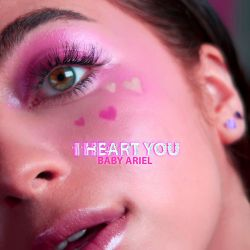 Baby Ariel - I Heart You - Single [iTunes Plus AAC M4A]