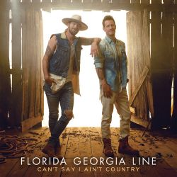 Florida Georgia Line - Can't Say I Ain't Country [iTunes Plus AAC M4A]