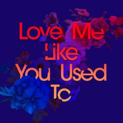 Kaskade - Love Me Like You Used To (feat. Cecilia Gault) - Single [iTunes Plus AAC M4A]