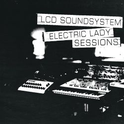 LCD Soundsystem - Electric Lady Sessions [iTunes Plus AAC M4A]