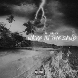 Lil Skies - Name in the Sand - Single [iTunes Plus AAC M4A]