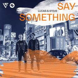 Lucas & Steve - Say Something - Single [iTunes Plus AAC M4A]