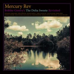 Mercury Rev - Bobbie Gentry's the Delta Sweete Revisited [iTunes Plus AAC M4A]