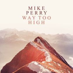 Mike Perry - Way Too High - Single [iTunes Plus AAC M4A]