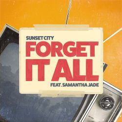 Sunset City - Forget It All (feat. Samantha Jade) - Single [iTunes Plus AAC M4A]