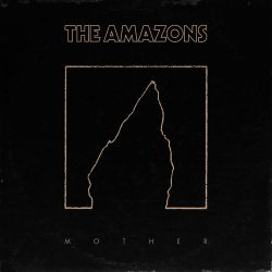 The Amazons - Mother - Single [iTunes Plus AAC M4A]