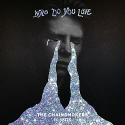The Chainsmokers & 5 Seconds of Summer - Who Do You Love - Single [iTunes Plus AAC M4A]
